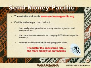 The website address is  sendmoneypacific On this website you can find out: