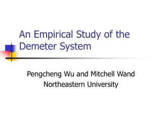 An Empirical Study of the Demeter System