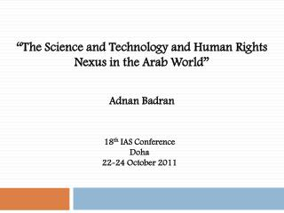 """The Science and Technology and Human Rights Nexus in the Arab World"""