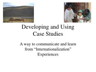 Developing and Using  Case Studies
