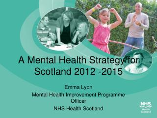 A Mental Health Strategy for Scotland 2012 -2015