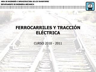 FERROCARRILES Y TRACCIÓN ELÉCTRICA