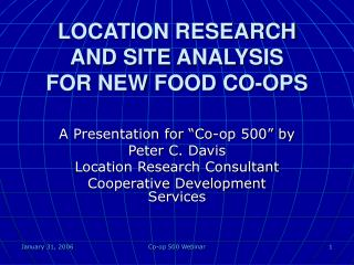 LOCATION RESEARCH AND SITE ANALYSIS FOR NEW FOOD CO-OPS