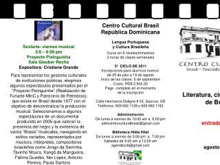 Literatura, cine y música d e Brasil entrada libre agosto 2011