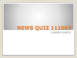 NEWS QUIZ 111007