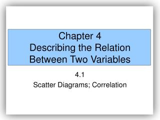 Chapter 4 Describing the Relation Between Two Variables