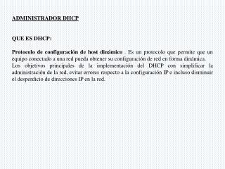 ADMINISTRADOR DHCP QUE  ES  DHCP :
