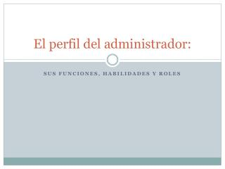 El perfil del administrador: