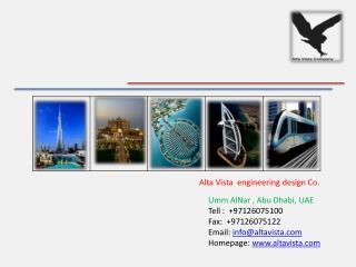 Umm  AlNar  , Abu Dhabi, UAE Tell :  +97126075100 Fax:  +97126075122 Email:  info@altavista