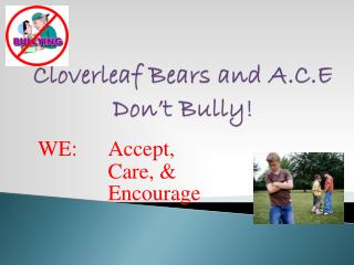 Cloverleaf Bears and A.C.E Don't Bully!
