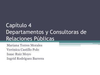 Capítulo 4 Departamentos y Consultoras de Relaciones Públicas