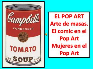 EL POP ART Arte de  masas . El comic  en el  Pop Art  M ujeres en el Pop Art