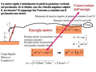 Momento di inerzia rispetto al punto di contatto  I=ml 2 /3