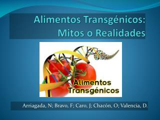 Alimentos Transgénicos: Mitos o Realidades
