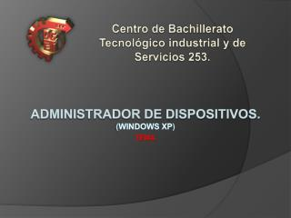 Administrador de dispositivos. ( Windows Xp )