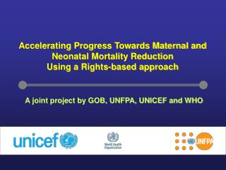 A joint project by GOB, UNFPA, UNICEF and WHO