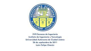 XVII Semana de Ingeniería Instituto  de Ingeniería y  Tecnología