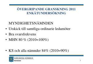 �VERGRIPANDE GRANSKNING 2011 ENK�TUNDERS�KNING