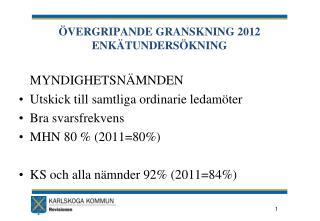 �VERGRIPANDE GRANSKNING 2012 ENK�TUNDERS�KNING