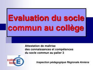 Evaluation du socle commun au coll�ge