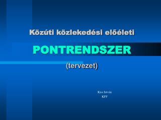 Közúti közlekedési előéleti PONTRENDSZER (tervezet)