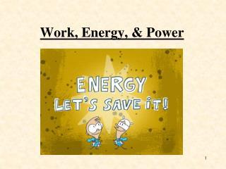 Work, Energy, & Power