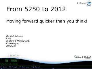 From 5250 to 2012