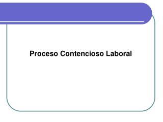Proceso Contencioso Laboral