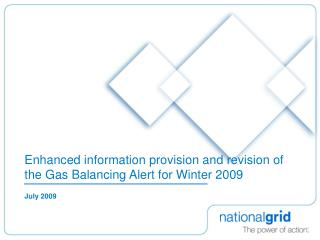 Enhanced information provision and revision of the Gas Balancing Alert for Winter 2009