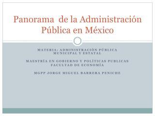 Panorama  de la  Administración Pública en México