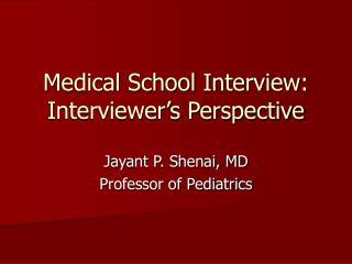Medical School Interview: Interviewer s Perspective