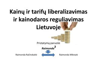 Kain ų ir tarifų liberalizavimas ir kainodaros reguliavimas Lietuvoje