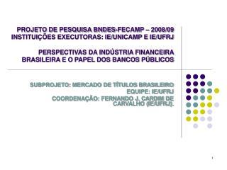 SUBPROJETO: MERCADO DE TÍTULOS BRASILEIRO EQUIPE: IE/UFRJ