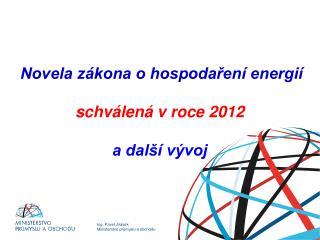 Novela zákona o hospodaření energií schválená v roce 2012 a další vývoj
