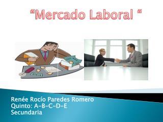 Renée  Rocío Paredes Romero Quinto: A-B-C-D-E Secundaria