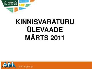 KINNISVARATURU ÜLEVAADE   MÄRTS 2011