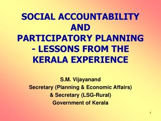 SOCIAL ACCOUNTABILITY AND  PARTICIPATORY PLANNING - LESSONS FROM THE KERALA EXPERIENCE