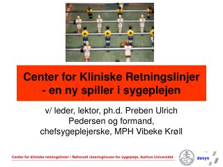 Center for Kliniske Retningslinjer - en ny spiller i sygeplejen