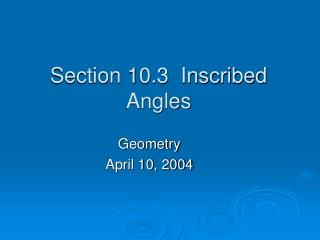 Section 10.3  Inscribed Angles