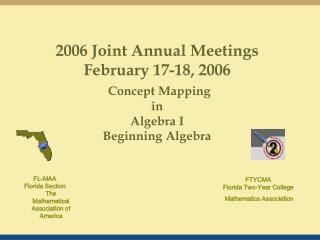 2006 Joint Annual Meetings February 17-18, 2006 Concept Mapping in Algebra I Beginning Algebra