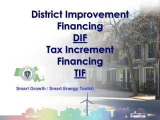 District Improvement Financing DIF Tax Increment  Financing TIF