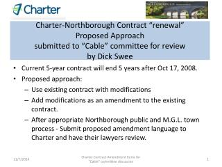 Current 5-year contract will end 5 years after Oct 17, 2008. Proposed approach: