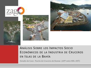 Análisis Sobre los Impactos Socio Económicos de la Industria de Cruceros en Islas de la Bahía