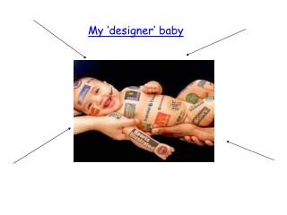 My 'designer' baby