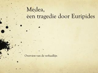 Medea ,  een tragedie door  Euripides