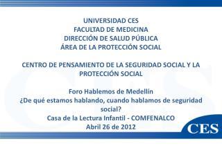 UNIVERSIDAD CES FACULTAD DE MEDICINA DIRECCIÓN DE SALUD PÚBLICA ÁREA DE LA PROTECCIÓN SOCIAL