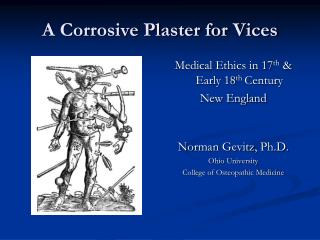 A Corrosive Plaster for Vices