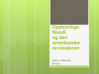 Opplysnings-filosofi,  og den  amerikanske revolusjonen