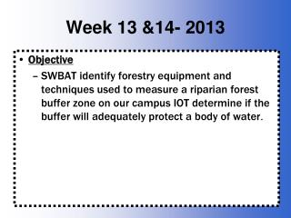 Week 13 &14- 2013