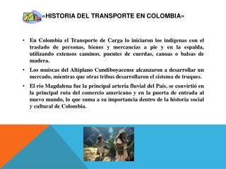 «HISTORIA DEL Transporte EN COLOMBIA»